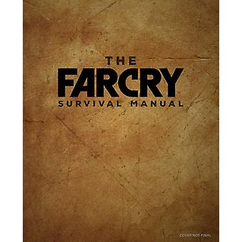 The Official Far Cry Survival Manual by Insight Editions