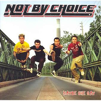 Not by Choice - Maybe One Day [CD] USA import