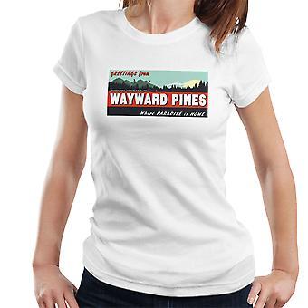 Where Paradise Is Home Wayward Pines Women's T-Shirt