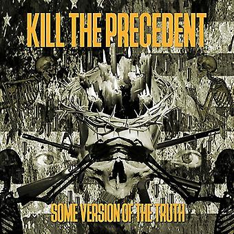 Kill the Precedent - Some Version of the Truth [CD] USA import