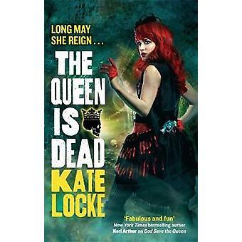 De koningin is dood boek 2 van het onsterfelijke rijk door Kate Locke