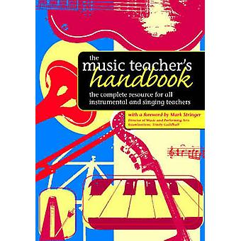 The Music Teacher's Handbook - de volledige bron voor alle lijke