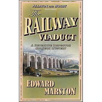 The Railway Viaduct (New edition) by Edward Marston - 9780749081140 B