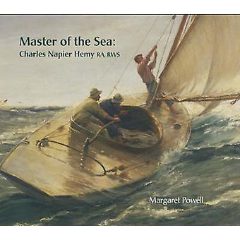 Master of the Sea - Charles Napier Hemy RA - RWS by Margaret Powell -