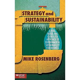 Strategy and Sustainability - A Hardnosed and Clear-Eyed Approach to E
