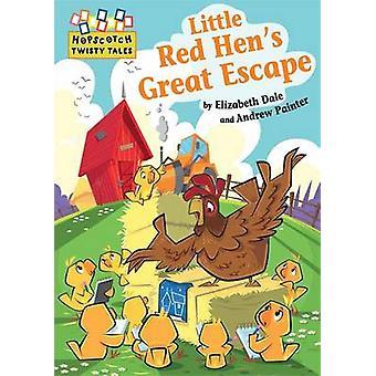 Little Red Hen's Great Escape by Elizabeth Dale - Andrew Painter - 97