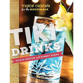 Tiki spiritus - tropiske Cocktails for den moderne Bar af Robert Sharp-