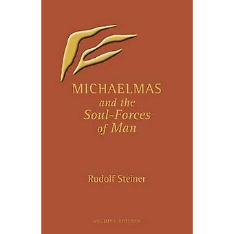 Michaelmas and the SoulForces of Man by Rudolf Steiner & Translated by S Lockwood & Translated by L Lockwood