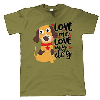 Love Me Love My Dog, Mens T Shirt - Valentines Gift Him