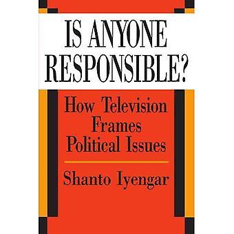 Ist jemand verantwortlich?: wie Fernsehen Rahmen für politische Themen (amerikanische Politik & politische Ökonomie)