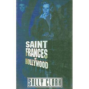 Saint Frances d'Hollywood: une pièce de théâtre en deux actes