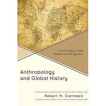 Anthropologie und globalen Geschichte: von den Stämmen des modernen Welt-Systems