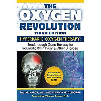 Oxygen Revolution, The (Third Edition) : Hyperbaric Oxygen Therapy: The Definitive Treatment of Traumatic Brain...