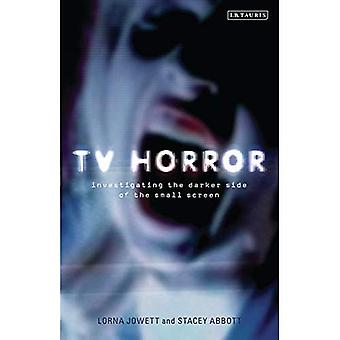TV Horror: Investigating the Darker Side of the Small Screen (Investigating Cult TV Series)