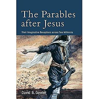The Parables After Jesus: Their Imaginative Receptions� Across Two Millennia