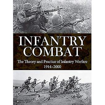 Infantry Combat of the Twentieth Century: The Theory and Practice of Infantry Warfare 1914-2000
