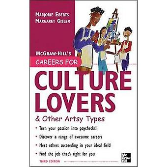 Careers for Culture Lovers  Other Artsy Types by Eberts & Marjorie