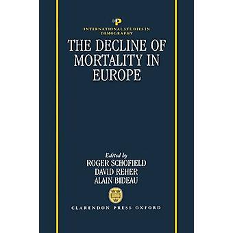 The Decline of Mortality in Europe by Schofield & Roger S.