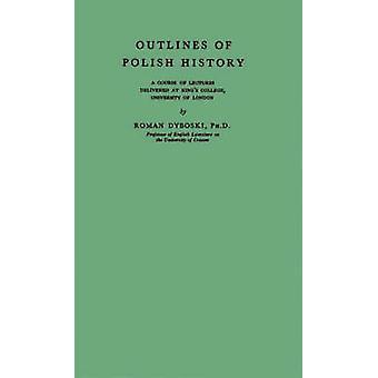 الخطوط العريضة للتاريخ البولندي. قبل ديبوسكي آند الرومانية