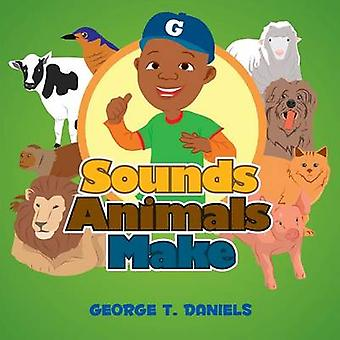 Sounds Animals Make by Daniels & George