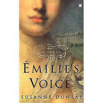 Emilies Voice by Dunlap & Susanne