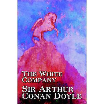 De White Company door Arthur Conan Doyle fictie klassiekers door Doyle & Arthur Conan