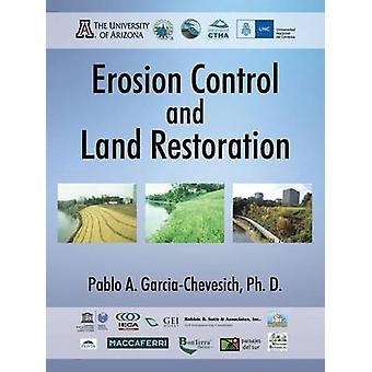 Erosion Control and Land Restoration by GarciaChevesich PhD & Pablo A