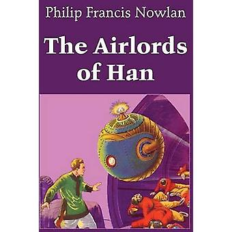 The Airlords of Han by Nowlan & Philip Francis