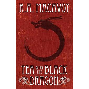 Tea with the Black Dragon by MacAvoy & R. A.
