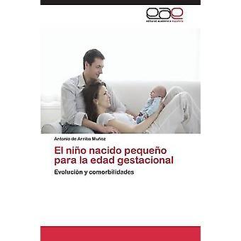 El Nino Nacido Pequeno Para La Edad Gestacional door De Arriba Munoz Antonio