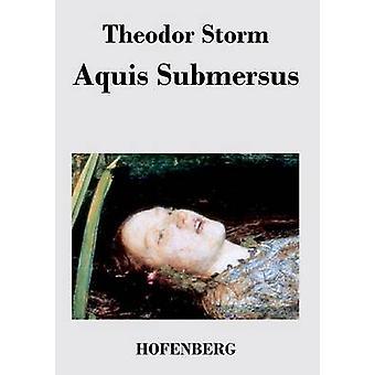 Aquis Submersus di tempesta & Theodor