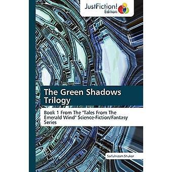 The Green Shadows Trilogy by Shukor & Saifulnizam