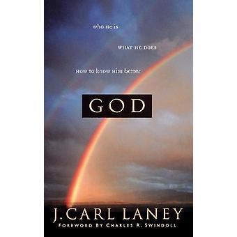 Gott - wer - was er tut - er ist wie Sie kennen ihn besser von J.Carl Lane