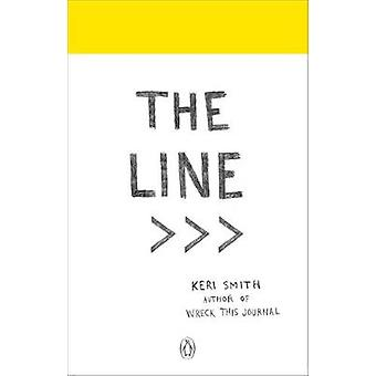 The Line - An Adventure into the Unknown by Keri Smith - 9780141982298