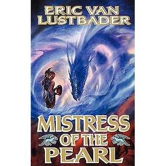 Mistress of the Pearl by Eric Van Lustbader - 9780765333421 Book