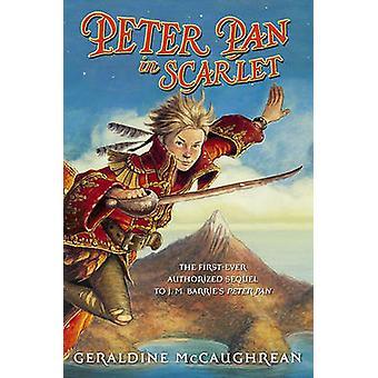 Peter Pan in Scarlet by Geraldine McCaughrean - Scott M Fischer - 978