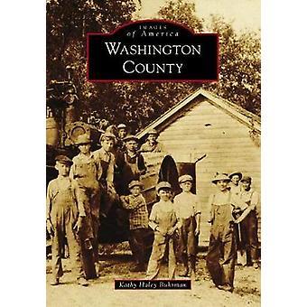 Washington County by Kathy Haley Buhrman - 9781467126281 Book