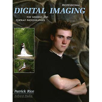 Professional Digital Imaging for Wedding and Portrait Photographers b
