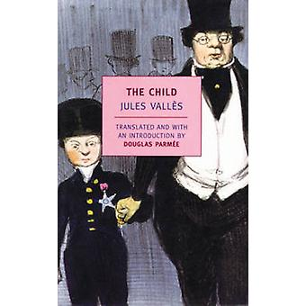 The Child by Jules Valles - 9781590171172 Book