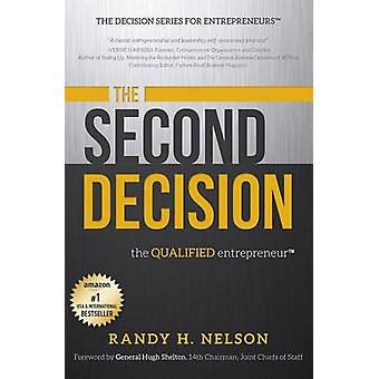 The Second Decision - The Qualified Entrepreneur by Randy H Nelson - 9