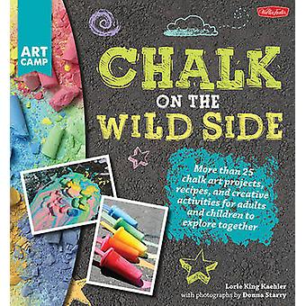 Chalk on the Wild Side - More Than 25 Chalk Art Projects - Recipes - a