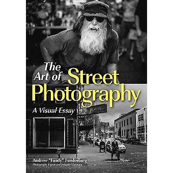 Street Photography For Everybody - A Visual Essay by Andrew Funderburg