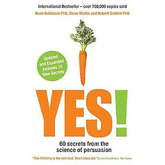 Yes! - 60 Secrets from the Science of Persuasion by Noah Goldstein - 9