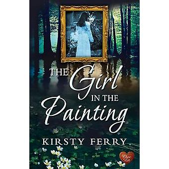 The Girl in the Painting by Kirsty Ferry - 9781781893609 Book