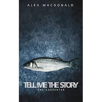 Tell Me the Story by Alex MacDonald - 9781845502850 Book