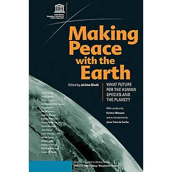 Making Peace with the Earth - Twenty-first Century Talks by Jerome Bin