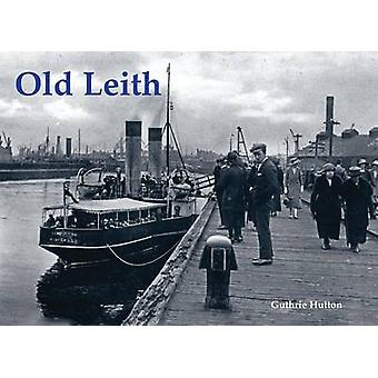 Old Leith by Guthrie Hutton - 9781872074658 Book