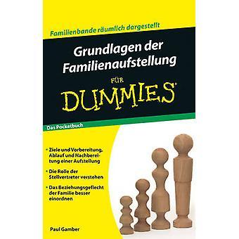 Grundlagen der Familienaufstellung Fur Dummies Pocketbuch by Paul Gam