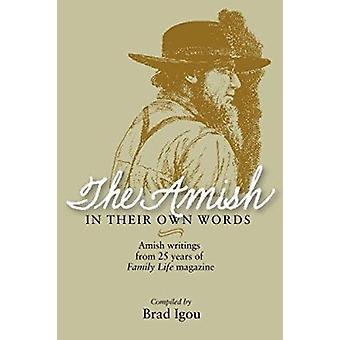 The Amish in Their Own Words by Brad Igou - Edwin Wallace - 978083619