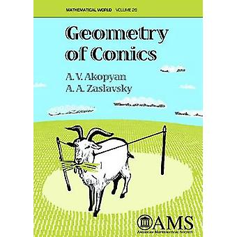 Geometry of Conics by A.V. Akopyan - A.A. Zaslavsky - 9780821843239 B